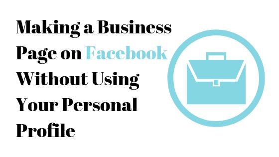 Можете ли вы сделать бизнес-страницу на Facebook без использования вашей личной учетной записи
