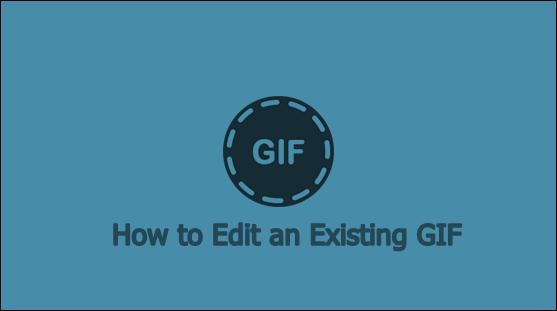 Как редактировать существующий GIF?