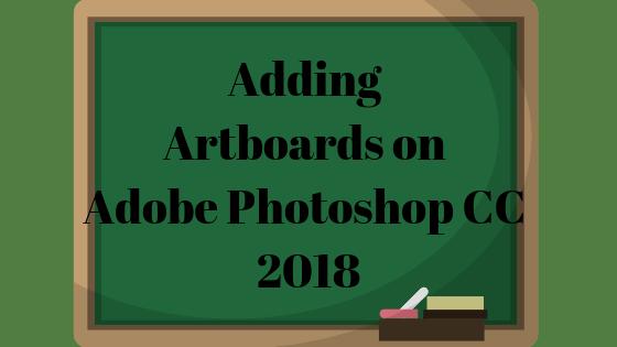 Как добавить артборды в Adobe Photoshop CC 2018