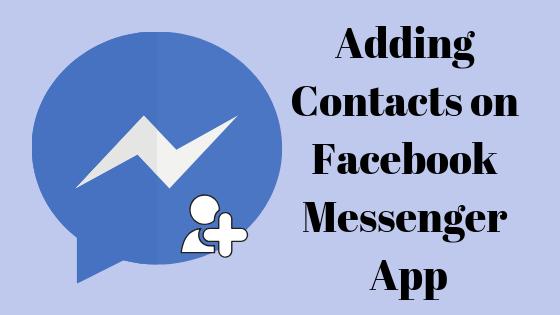 Как добавить кого-то в приложение Facebook Messenger