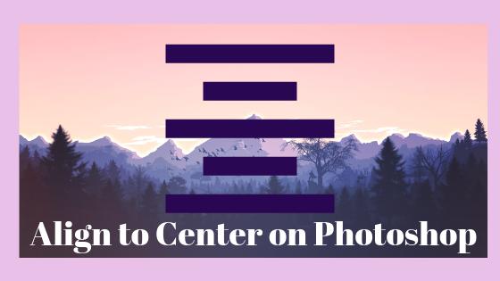 Как центрировать слои в Adobe Photoshop?