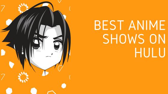 Лучшие аниме-шоу, которые стоит посмотреть прямо сейчас на Hulu в 2020 году