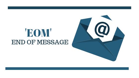 Что означает EOM и как это используется в электронных письмах