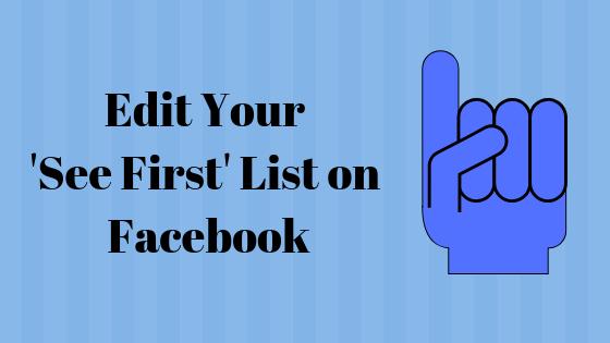 Как отредактировать свой список предпочтений «Сначала посмотри» на Facebook?