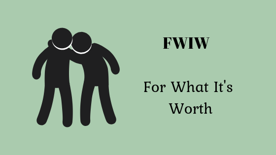 Что означает FWIW?  — Appuals.com