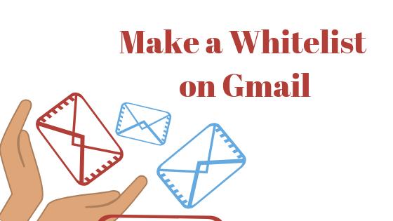 Как создать белый список, чтобы электронные письма не попадали в спам в Gmail