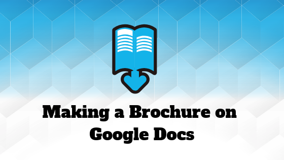 Как сделать брошюру в Google Документах