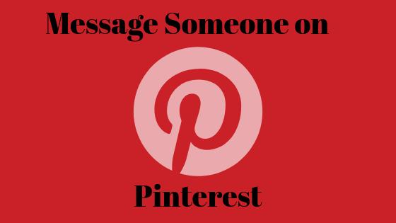 Как отправить кому-то личное сообщение в Pinterest