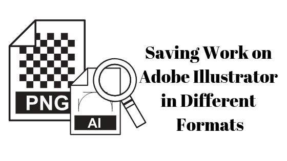 Как сохранить свою работу в Adobe Illustrator в разных форматах