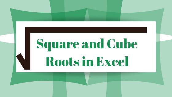 Как найти квадратные и кубические корни в Microsoft Excel