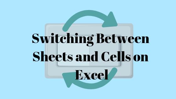 Как переключаться между листами и ячейками в Microsoft Excel