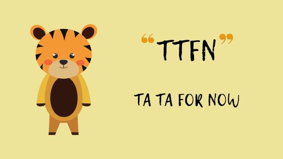 Что именно означает TTFN?