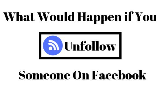 Что происходит, когда вы отписываетесь от кого-то в Facebook